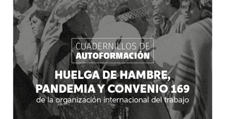 """Nuevo cuadernillo de autoformación Cidsur: """"Huelga de hambre, pandemia y convenio 169 OIT"""""""